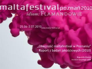 """""""Obecność  maltafestival  w Poznaniu"""" Raport z badań jakościowych (2010)"""