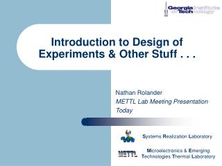 Introduction to Design of Experiments & Other Stuff . . .