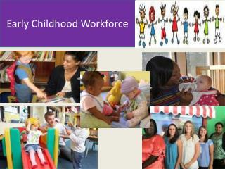 Early Childhood Workforce