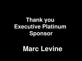 Thank you  Executive Platinum  Sponsor