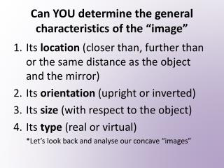 """Can YOU  d etermine the general characteristics of the """"image"""""""