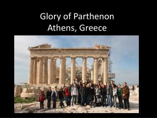Glory of Parthenon  Athens, Greece