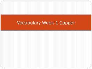 Vocabulary Week 1 Copper
