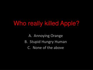 Who really killed Apple?