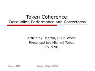 Token Coherence:  Decoupling Performance and Correctness