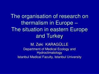 The organisation of research on thermalism in Europe – The situation in eastern Europe and Turkey