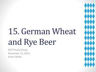 15. German Wheat and Rye Beer