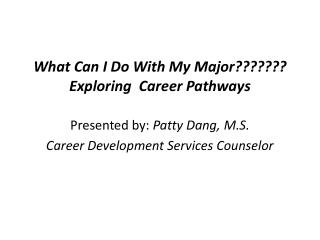 What Can I Do With My Major??????? Exploring  Career Pathways
