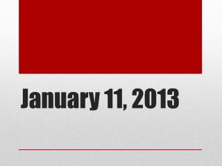 January 11, 2013