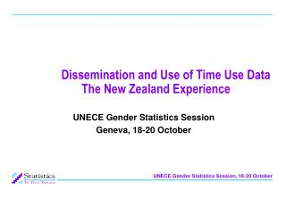 Dissemination and Use of Time Use Data   The New Zealand Experience
