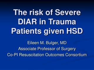 The risk of Severe DIAR in Trauma Patients given HSD