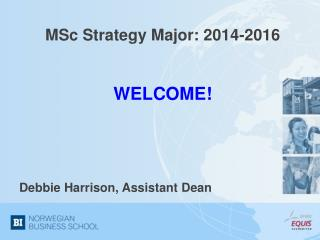 MSc Strategy Major: 2014-2016 WELCOME!