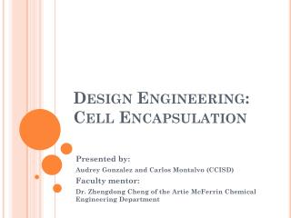 Design Engineering:     Cell Encapsulation