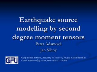 Earthquake source modelling by second degree moment tensors