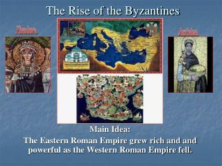 The Rise of the Byzantines