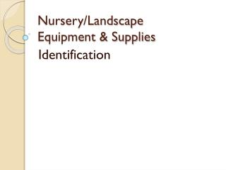 Nursery/Landscape  Equipment & Supplies