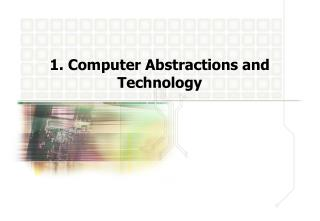 1. Computer Abstractions and Technology