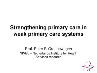 Strengthening primary care in weak primary care systems