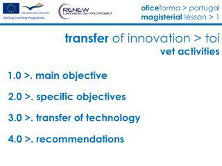 transfer of innovation > toi vet activities
