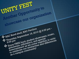 UNITY FEST  Another Opportunity to showcase our organization