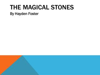 The magical stones