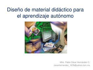 Diseño de material didáctico para el aprendizaje autónomo