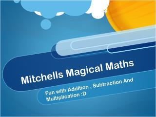 Mitchells Magical Maths