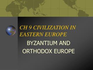CH 9 CIVILIZATION IN EASTERN EUROPE