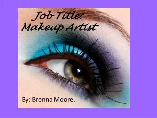 Job Title: Makeup Artist