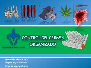 CONTROL DEL CRIMEN ORGANIZADO