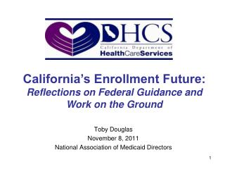 Toby Douglas November 8, 2011 National Association of Medicaid Directors