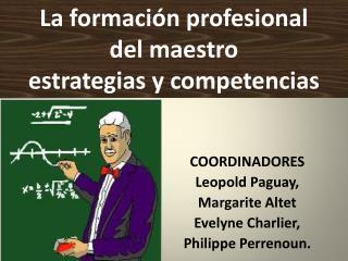 La formación profesional  del maestro  estrategias y competencias