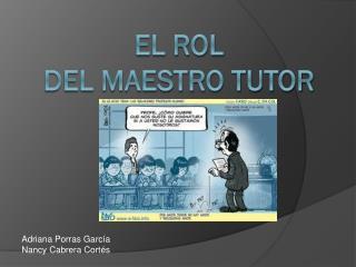 El rol  del maestro tutor
