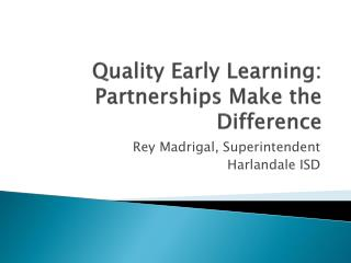 Quality Early Learning: Partnerships Make the Difference