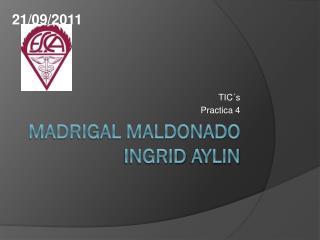 Madrigal Maldonado Ingrid  Aylin