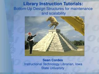 Library Instruction Tutorials: Bottom-Up Design Structures for maintenance  and scalability