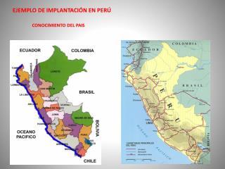 EJEMPLO DE IMPLANTACIÓN EN PERÚ