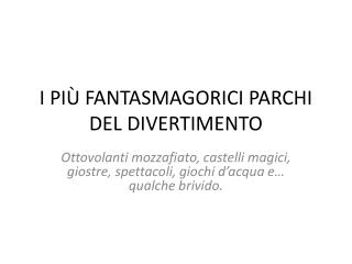 I PIÙ FANTASMAGORICI PARCHI DEL DIVERTIMENTO
