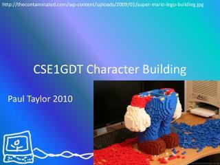 CSE1GDT Character Building