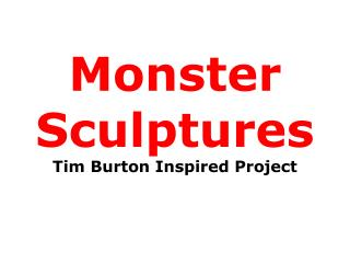 Monster Sculptures Tim Burton Inspired Project