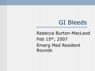 GI Bleeds