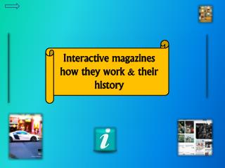 Interactive magazines how they work & their history