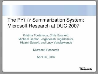 The  Pythy  Summarization System: Microsoft Research at DUC 2007