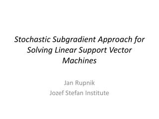 Stochastic  Subgradient Approach for Solving Linear Support Vector Machines
