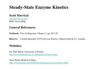 Steady-State Enzyme Kinetics Scott Morrical  smorrica@uvm B407 Given Bldg. General References: