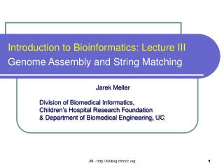 Introduction to Bioinformatics: Lecture III Genome Assembly and String Matching