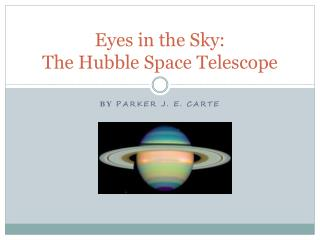 Eyes in the Sky:   The Hubble Space Telescope