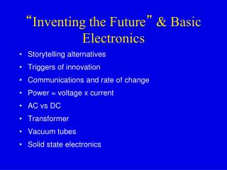 """ Inventing the Future ""  & Basic Electronics"