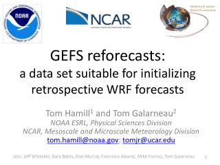 GEFS reforecasts:  a data set suitable for initializing retrospective WRF forecasts