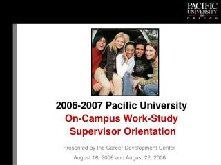 2006-2007 Pacific University  On-Campus Work-Study  Supervisor Orientation